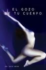 El gozo de tu cuerpo - Embodiment Spanish Cover Image