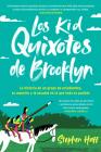 Kid Quixotes \ Los Kid Quixotes de Brooklyn (Spanish edition): La historia de un grupo de estudiantes, su maestro y la escuela en la que todo es posible Cover Image