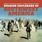 Spanish Explorers of Southwest America - Explorers of the Americas Grade 3 - Children's Exploration Books Cover Image