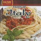 Foods of Italy (Culture in the Kitchen (Library)) Cover Image