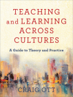 Teaching and Learning Across Cultures: A Guide to Theory and Practice Cover Image