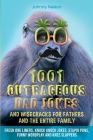 1001 Outrageous Dad Jokes and Wisecracks for Fathers and the entire family Cover Image