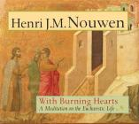 With Burning Hearts: A Meditation on the Eucharistic Life Cover Image