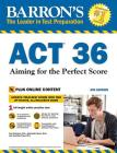 ACT 36 with Online Test: Aiming for the Perfect Score (Barron's Test Prep) Cover Image