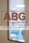 Abg: Important Blood Tests That We Should Take, How To Understand: Important Blood Tests Cover Image