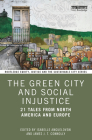 The Green City and Social Injustice: 21 Tales from North America and Europe (Routledge Equity) Cover Image