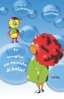 Ti voglio un mondo di bolle! Cover Image