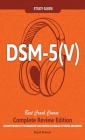 DSM - 5 (V) Study Guide Complete Review Edition! Best Overview! Ultimate Review of the Diagnostic and Statistical Manual of Mental Disorders! Cover Image