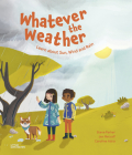 Whatever the Weather: Learn about Sun, Wind and Rain Cover Image