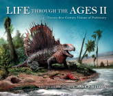 Life Through the Ages II: Twenty-First Century Visions of Prehistory (Life of the Past) Cover Image