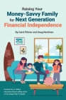 Raising Your Money-Savvy Family For Next Generation Financial Independence Cover Image
