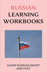 Russian Learning Workbooks: Learn Russian Smart And Fast: Russian Short Stories In Russian Language For Beginners Cover Image