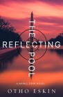 The Reflecting Pool (The Marko Zorn Series) Cover Image