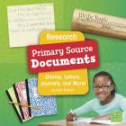 Research Primary Source Documents: Diaries, Letters, Journals, and More! Cover Image