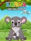 Koala Libro para Colorear para Niños de 4 a 8 Años: Maravilloso libro de koalas para adolescentes, niños y jóvenes, libro para colorear de osos koalas Cover Image