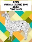 Mandala Coloring Book Thick paper - Animal - Alpaca Cover Image
