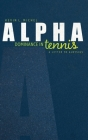 Alpha Dominance in Tennis: A Letter to Aloysius Cover Image