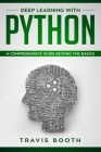 Deep Learning With Python: A Comprehensive Guide Beyond The Basics Cover Image
