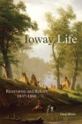 Ioway Life: Reservation and Reform, 1837-1860 (Civilization of the American Indian #275) Cover Image