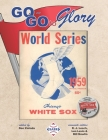 Go-Go To Glory: The 1959 Chicago White Sox Cover Image