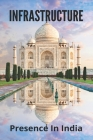Infrastructure: Presence In India: Infrastructure In India Upsc Cover Image