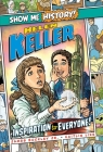 Helen Keller: Inspiration to Everyone! (Show Me History!) Cover Image