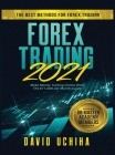 Forex 2021: The Best Methods For Forex Trading. Make Money Trading Online With The $11,000 per Month Guide Cover Image
