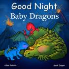 Good Night Baby Dragons (Good Night Our World) Cover Image