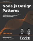 Node.js Design Patterns - Third edition: Design and implement production-grade Node.js applications using proven patterns and techniques Cover Image