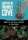 Captive of Friendly Cove: Based on the Secret Journals of John Jewitt Cover Image