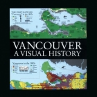 Vancouver: A Visual History Cover Image