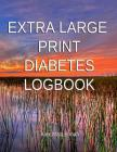 Extra Large Print Diabetes Logbook: Blood Glucose and Insulin Cover Image