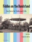 Fiddles on the Bandstand, Fun Duets for Violin and Cello, Book One Cover Image