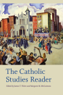 The Catholic Studies Reader (Catholic Practice in North America) Cover Image