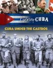 Cuba Under the Castros (Exploring Cuba #6) Cover Image