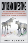 Dividend Investing: Easy Investment for Beginners, How to Start Creating Passive Income in Stocks, Dividend Growth Machine, Your Way to Fi Cover Image