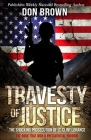 Travesty Of Justice: The Shocking Prosecution of Lt. Clint Lorance Cover Image