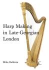 Harp Making in Late-Georgian London Cover Image