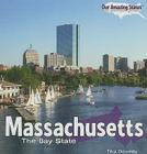 Massachusetts: The Bay State (Our Amazing States (Library)) Cover Image