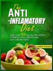 The Anti-Inflammatory Diet Cookbook: More Than 150 Recipes for Instant, Overnight, Meal-Prepped, And Easy Comfort Food Cover Image