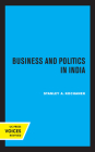 Business and Politics in India (Center for South and Southeast Asia Studies, UC Berkeley) Cover Image