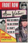 Front Row: Anna Wintour: What Lies Beneath the Chic Exterior of Vogue's Editor in Chief Cover Image