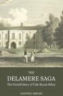 The Delamere Saga: the Untold Story of Vale Royal Abbey Cover Image