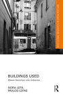 Buildings Used: Human Interactions with Architecture (Routledge Research in Architecture) Cover Image