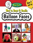How to Draw & Doodle Balloon Faces Cover Image