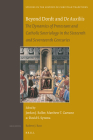 Beyond Dordt and de Auxiliis: The Dynamics of Protestant and Catholic Soteriology in the Sixteenth and Seventeenth Centuries (Studies in the History of Christian Traditions #192) Cover Image