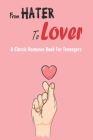 From Hater To Lover_ A Classic Romance Book For Teenagers: Book Series For Teenage Girl Cover Image