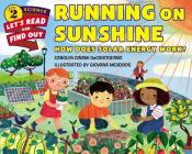 Running on Sunshine: How Does Solar Energy Work? (Let's-Read-and-Find-Out Science 2) Cover Image