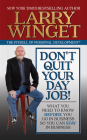 Don't Quit Your Day Job!: What You Need to Know Before You Go in Business So You Can Stay in Business Cover Image