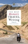 The Best Women's Travel Writing, Volume 11: True Stories from Around the World Cover Image